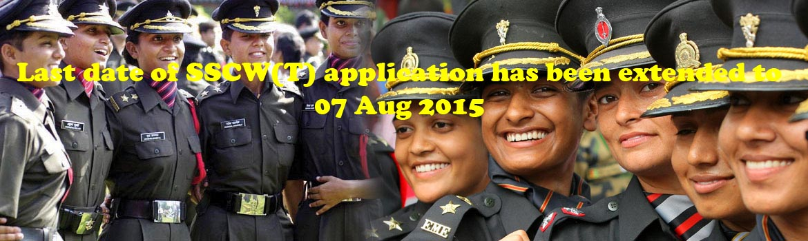 Last date of SSCW(T) application has been extended to 07 Aug 2015